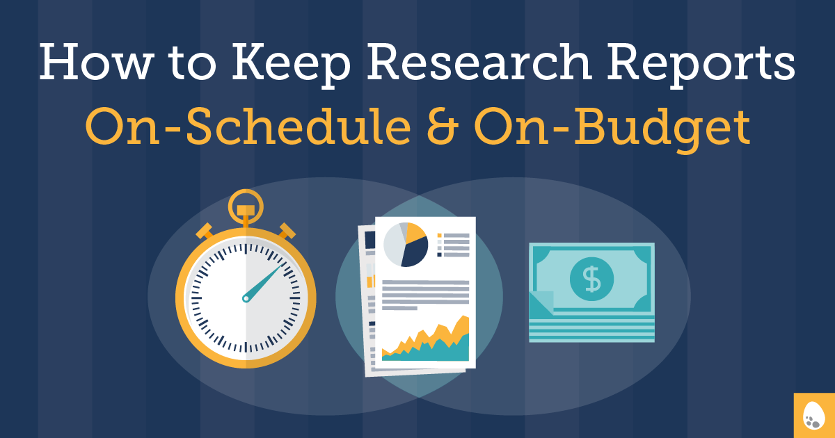How to keep research reports on-schedule and on-budget.
