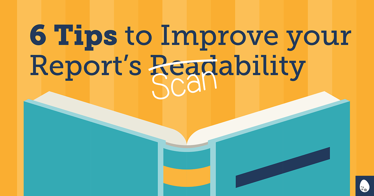 6 Tips to improve your report's readability.