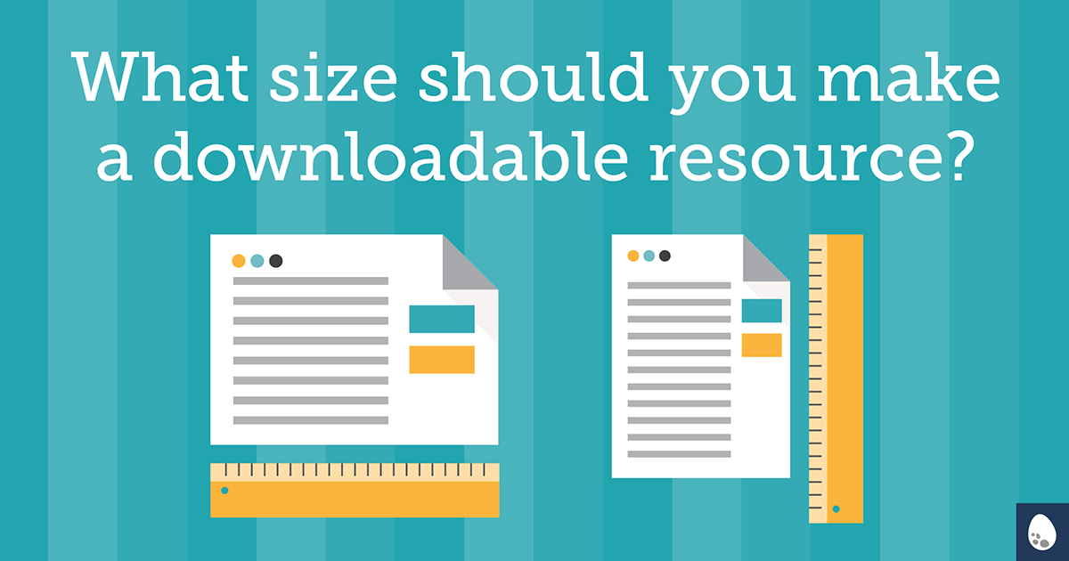 What size should you make a downloadable resource?